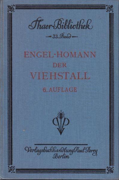 HOMANN, Der Viehstall. Bau und Einrichtung der... 1927