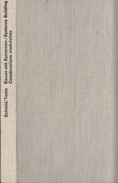 SCHMID, Systems Building. Bauen mit Systemen.... 1969