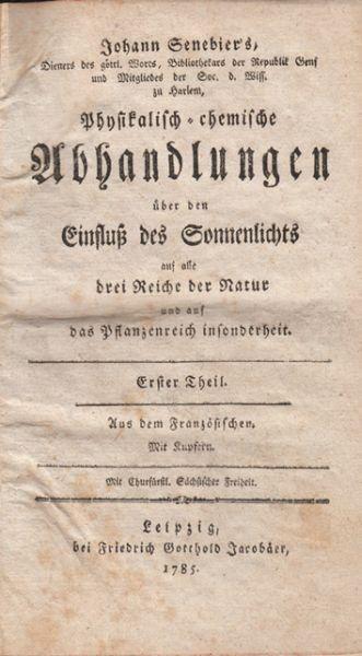 SENEBIER, Physikalisch-chemische Abhandlungen... 1785