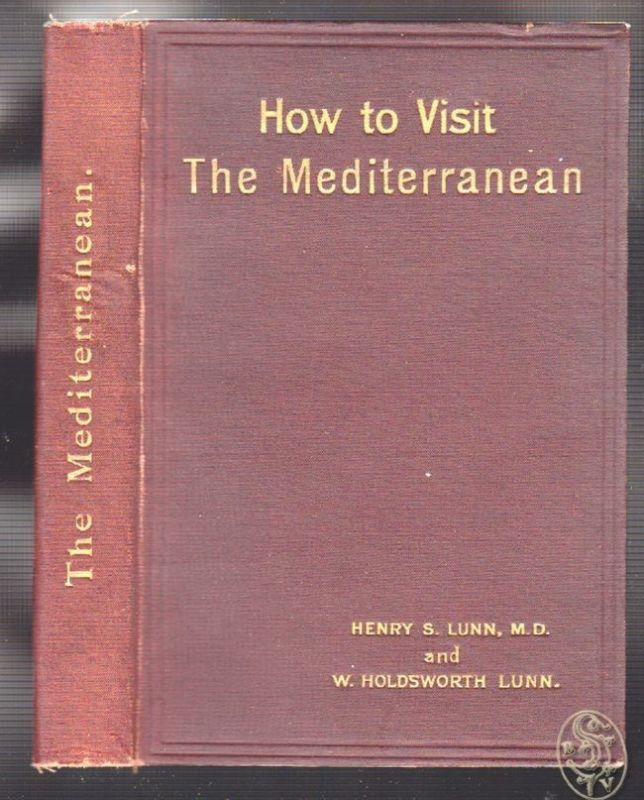 How to visit the Mediterranean. A Guide-Book to Jerusalem, Cairo, Constantinople