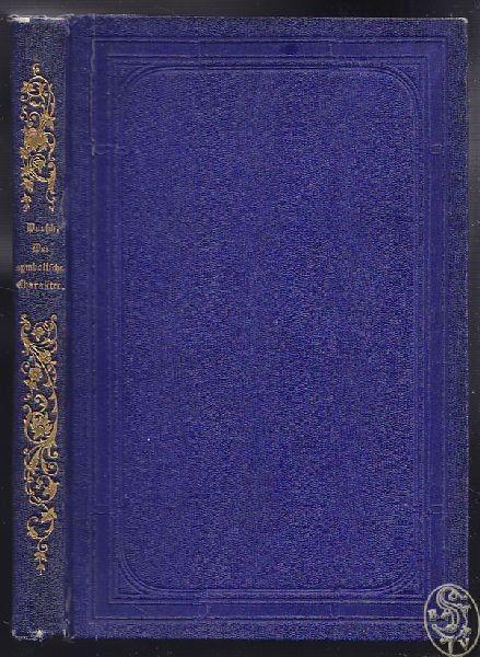 DURSCH, Der symbolische Charakter der... 1860