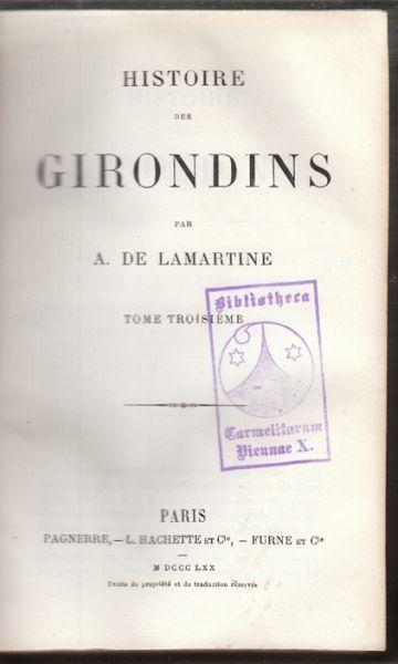 LAMARTINE, Histoire des Girondins. 1870