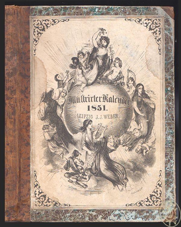 Illustrirter Kalender für 1851. Jahrbuch der Ereignisse, Bestrebungen und Fortsc