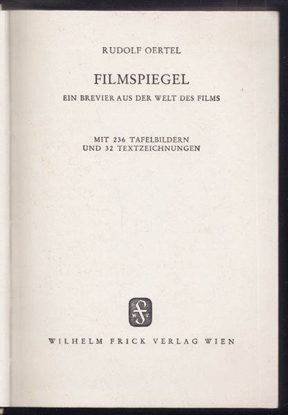 Filmspiegel. Ein Brevier aus der Welt des Films. OERTEL, Rudolf.