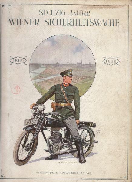 SECHZIG JAHRE WIENER SICHERHEITSWACHE. Ein... 1929