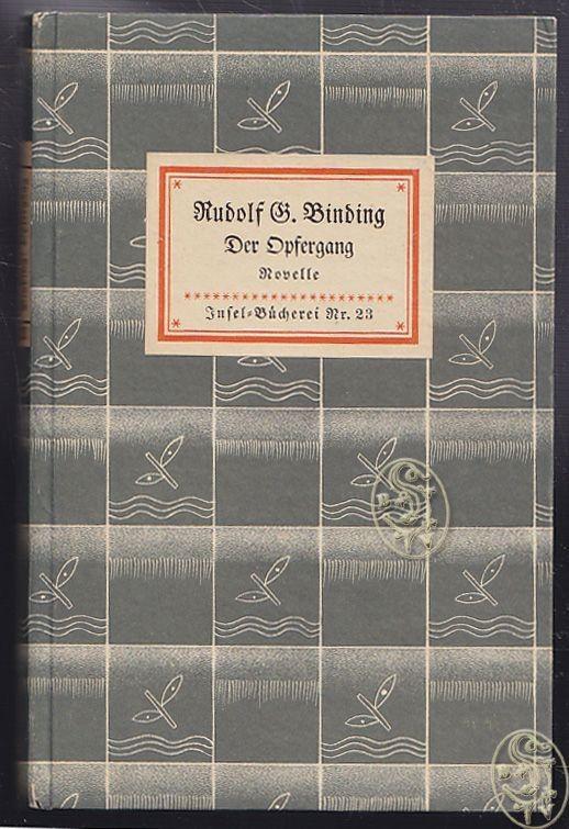 Der Opfergang. Eine Novelle. BINDING, Rudolf G.