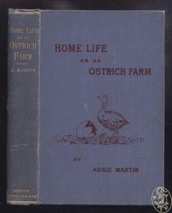 Home Life on an Ostrich Farm. MARTIN, Annie.