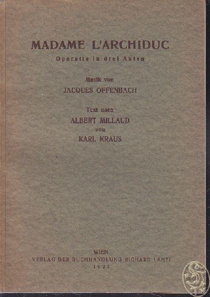 KRAUS, Madame L'Archiduc. Operette in drei... 1927