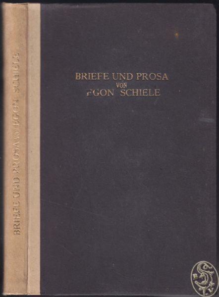 SCHIELE, Briefe und Prosa. Hrsg. v. Arthur... 1921