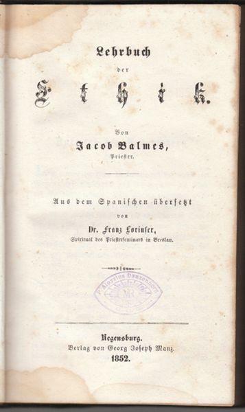 BALMES, Lehrbuch der Ethik. Lehrbuch der... 1852