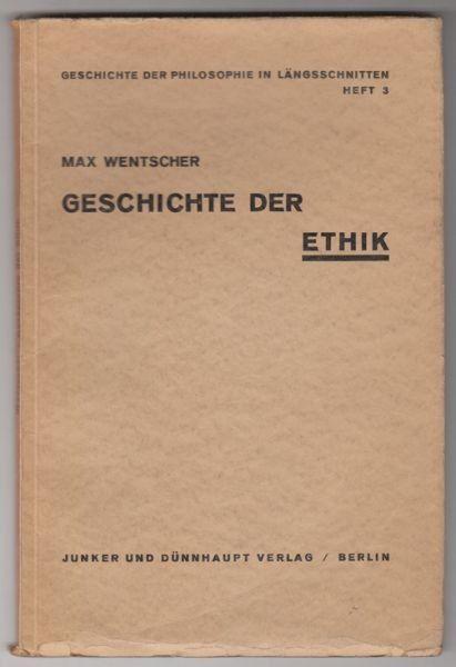 WENTSCHER, Geschichte der Ethik. 1931