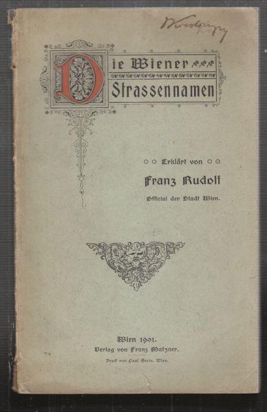 RUDOLF, Die Wiener Strassennamen. 1901