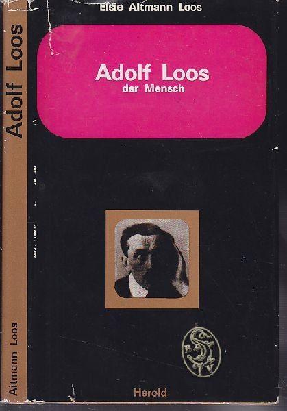ALTMANN-LOOS, Adolf Loos der Mensch. 1968