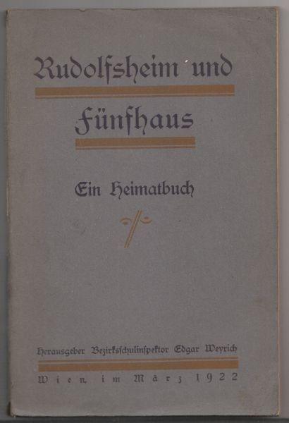 WEYRICH, Rudolfsheim und Fünfhaus. Ein Heimatbuch. 1922