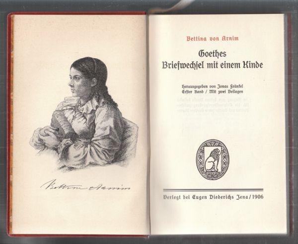 ARNIM, Goethes Briefwechsel mit einem Kinde.... 1906