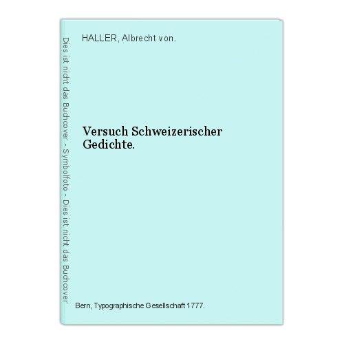 HALLER, Versuch Schweizerischer Gedichte. 1777