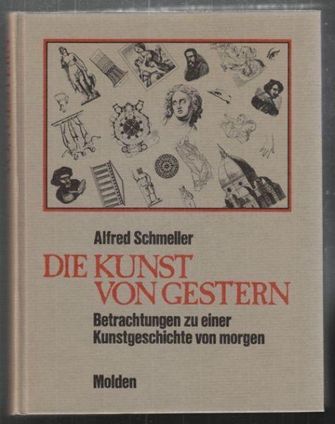 SCHMELLER, Die Kunst von gestern. Betrachtungen... 1982