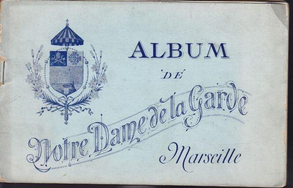 Album de Notre Dame de la Garde Marseille. 1900