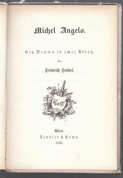 HEBBEL, Michel Angelo. Ein Drama in zwei Akten. 1855