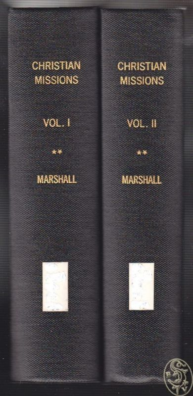 Christian Missions: Their Agents, and their Results. MARSHALL, T. W. M.