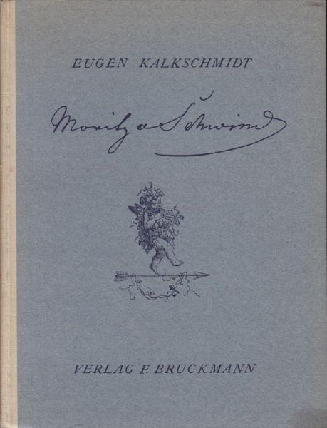 KALKSCHMIDT, Moritz von Schwind. Der Mann und... 1943