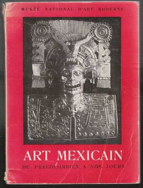 Art Mexicain. Du Précolombien a nos Jours.... 1952
