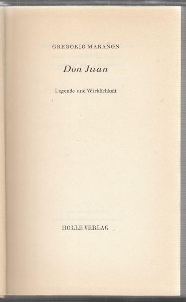MARANON, Don Juan. Legende und Wirklichkeit. 1954