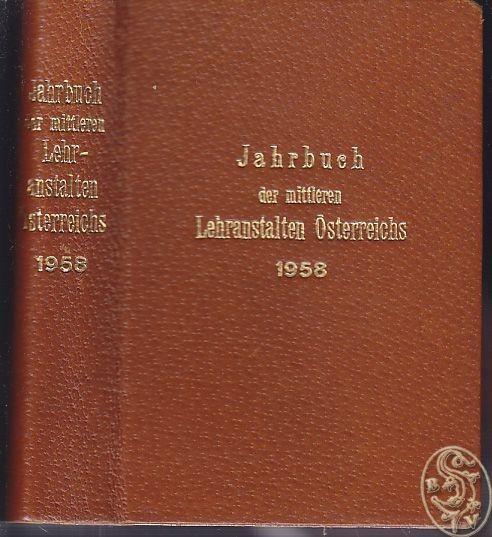 Jahrbuch der österreichischen Mittelschulen 1958. Herausgegeben von der Gewerksc