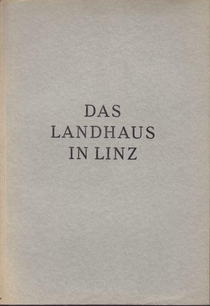 STRASSMAYR, Das Landhaus in Linz. Seine... 1950