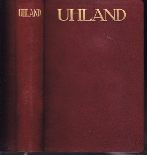 UHLAND, Werke. Mit Einleitung v. Rudolf Krauß. 1910