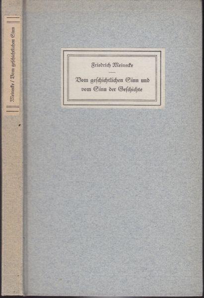 MEINECKE, Vom geschichtlichen Sinn und vom Sinn... 1939