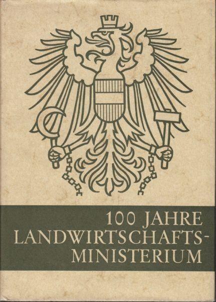 100 Jahre Landwirtschaftsministerium. Eine... 1967