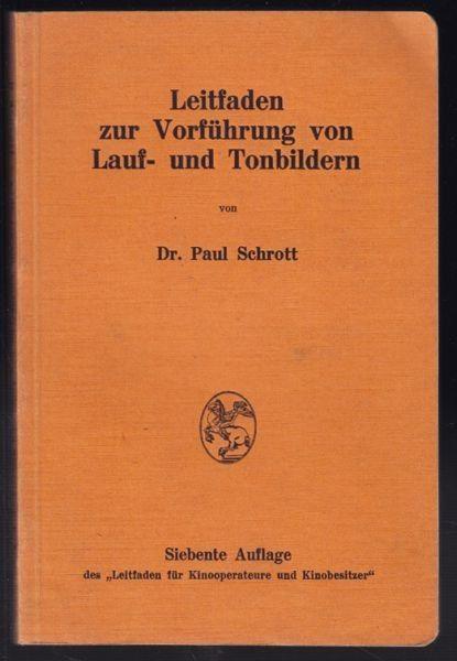 SCHROTT, Leitfaden zur Vorführung von Lauf-und... 1930