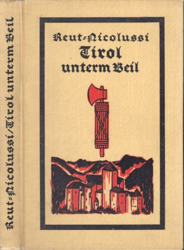 Tirol unterm Beil. REUT-NICOLUSSI, Eduard.