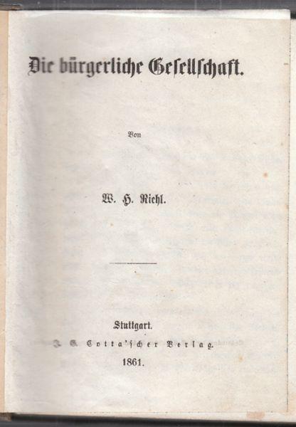 RIEHL, Die bürgerliche Gesellschaft. 1861