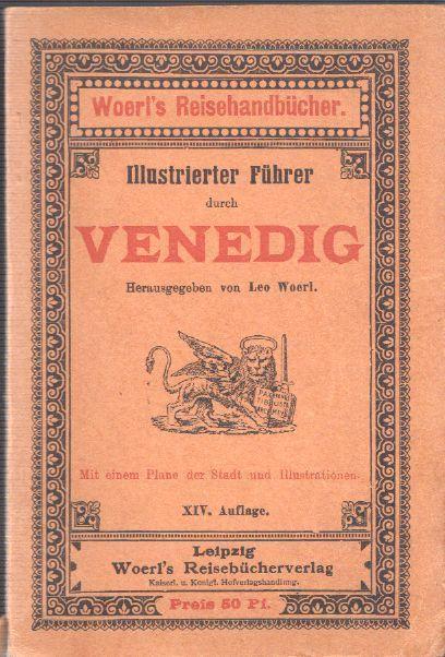Illustrierter Führer durch Venedig. WOERL, Leo (Hrsg.).