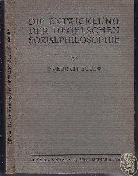 BÜLOW, Die Entwicklung der Hegelschen... 1920