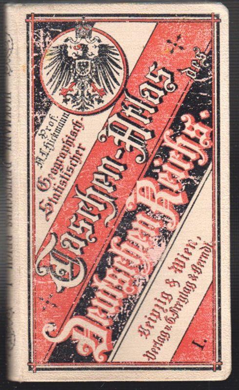 Geographisch-statistischer Taschen-Atlas des Deutschen Reichs. HICKMANN, A[nton]
