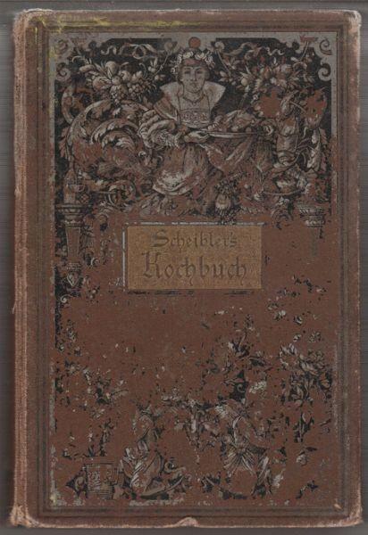 SCHEIBLER, Allgemeines Deutsches Kochbuch für... 1888