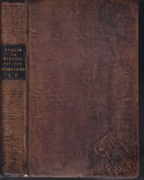 ANDRES, Die Schweiz und ihre Revolutionen. 1833