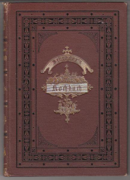 SCHREDER, Praktisches Kochbuch mit 1025... 1882
