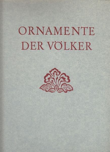 BOSSERT, Ornamente der Völker. Neue Folge. Eine... 1956