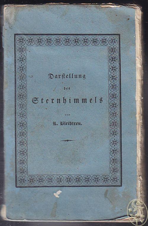 BLEIBTREU, Darstellung des Sternhimmels oder... 1823