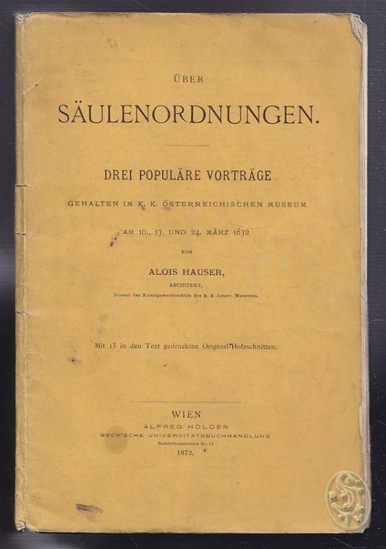 Über Säulenordnungen. Drei populäre Vorträge gehalten im k. k. österreichischen