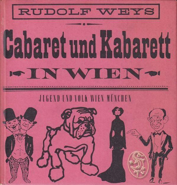 Cabaret und Kabarett in Wien. WEYS, Rudolf.