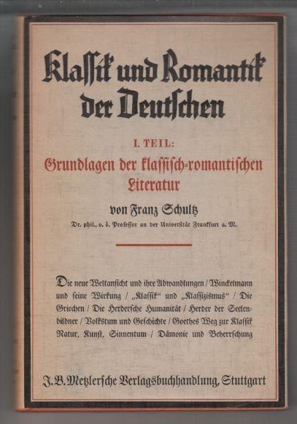 SCHULTZ, Klassik und Romantik der Deutschen. 1935