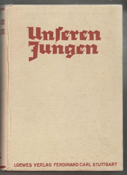 Unseren Jungen. Ein Buch zur Unterhaltung,... 1937