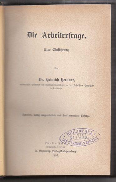 HERKNER, Die Arbeiterfrage. Eine Einführung. 1897