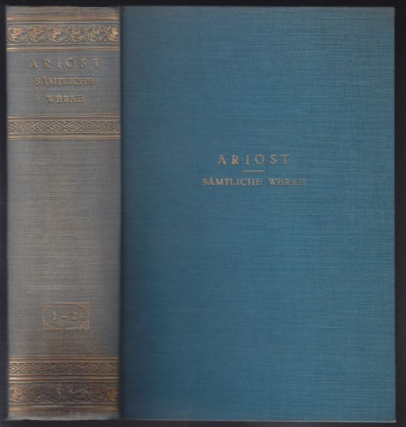 ARIOSTO, Sämtliche poetischen Werke. Übertr. v.... 1922