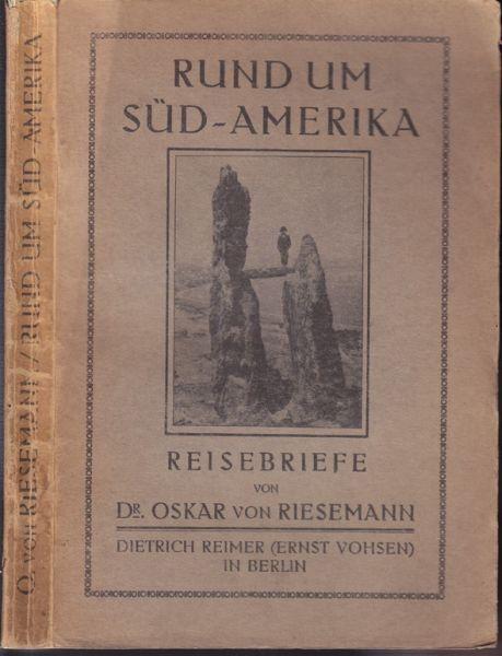 RIESEMANN, Rund um Süd-Amerika. Reisebriefe. 1914
